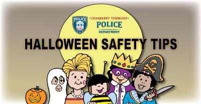 Halloween Safety Tips from the Cranberry Township Police Department