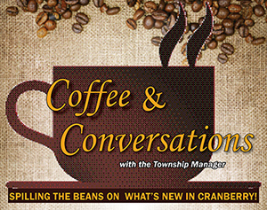 Coffee and Conversation with the Township Manager
